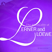 Musicality of Lerner and Loewe by Various Artists