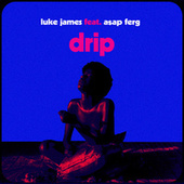 Drip by Luke James