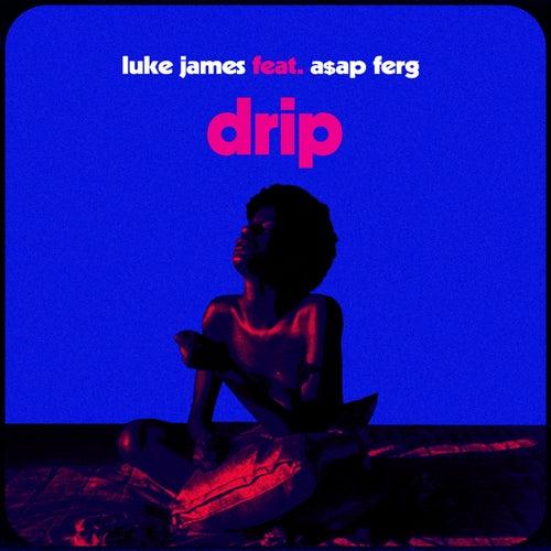 Drip by Luke James