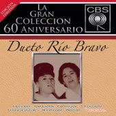 La Gran Coleccion Del 60 Anivesario CBS - Dueto Rio Bravo by Dueto Rio Bravo