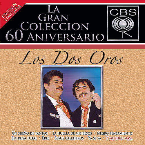 La Gran Coleccion Del 60 Aniversario CBS - Los Dos Oros by Los Dos Oros