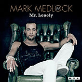 Mr. Lonely by Mark Medlock