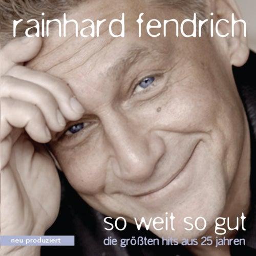 So weit so gut - die größten Hits aus 25 Jahren by Rainhard Fendrich