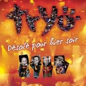 Désolé Pour Hier Soir by Tryo