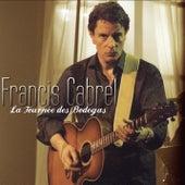 La Tournée des Bodegas de Francis Cabrel