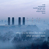Other Futures Shine Like Stars in Other People's Eyes: a Shinkansen Compilation by Various Artists