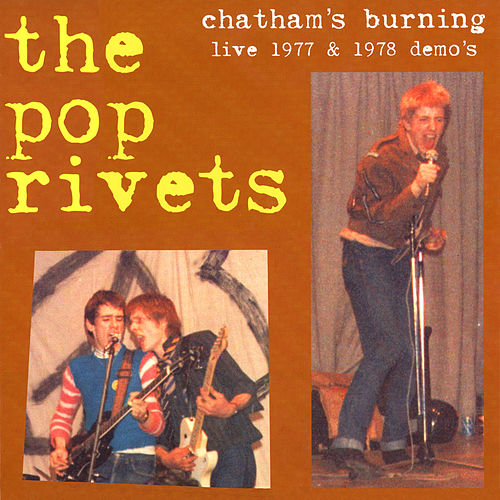 Chatham's Burning by Pop Rivets