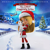 Mariah Carey's All I Want for Christmas Is You (Original Motion Picture Soundtrack) by Various Artists