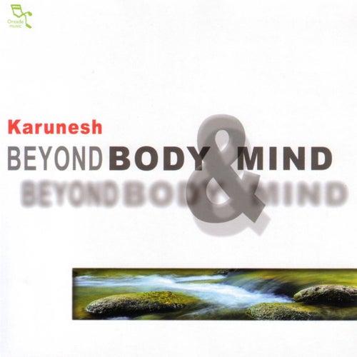 Beyond Body & Mind by Karunesh