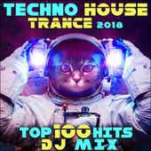 Techno House Trance 2018 Top 100 Hits DJ Mix by Various Artists