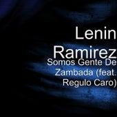 Somos Gente de Zambada (feat. Regulo Caro) by Lenin Ramirez