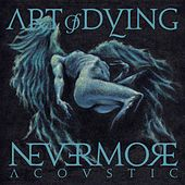 Nevermore (Acoustic) by Art of Dying