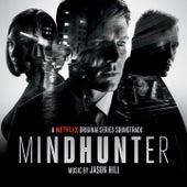 Mindhunter (Original Series Soundtrack) by Jason Hill