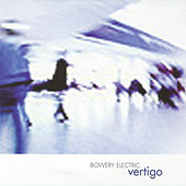 Vertigo by Bowery Electric