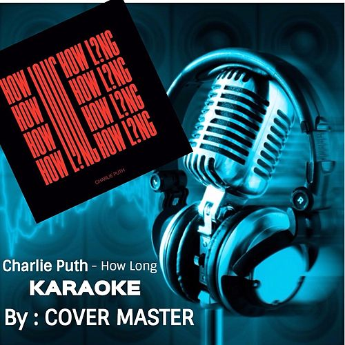 How Long (Karaoke Version) by Cover Master