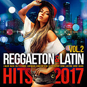 Reggaeton & Latin Hits 2017 (Vol. 2) de Various Artists