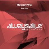 Hold Me by Miroslav Vrlik