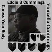 Caress Your Body von Eddie B Cummings