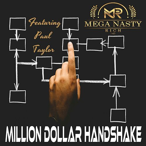 Million Dollar Handshake by Mega Nasty Rich