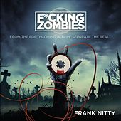 F-cking Zombies by Frank Nitty
