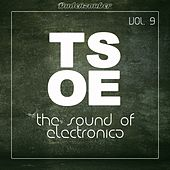 TSOE (The Sound of Electronica), Vol. 9 by Various Artists