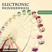 Electronic Wonderwheel, Vol. 18 by Various Artists