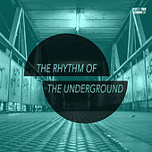 The Rhythm of the Underground by Various Artists