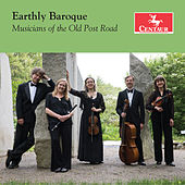 Earthly Baroque by Musicians of the Old Post Road