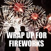 Wrap Up For Fireworks von Various Artists