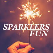 Sparklers Fun by Various Artists