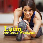 Latin For Your Workout by Various Artists