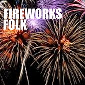 Fireworks Folk by Various Artists