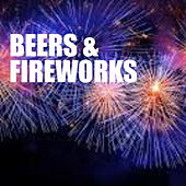 Beers & Fireworks by Various Artists
