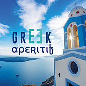 Greek Aperitif (Fine Cocktail Music from Greece) by Various Artists