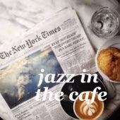 Jazz In The Cafe von Various Artists