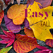 Easy Fall (Relaxing Autumnal Music Playlist) by Various Artists