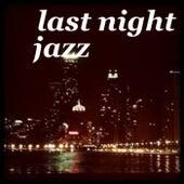 Last Night Jazz von Various Artists