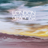 Hell To The Liars (Gorgon City Remix) von London Grammar