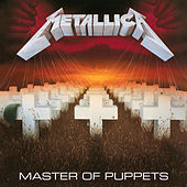 Master Of Puppets (Remastered) by Metallica