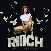 Riiich by Grace Mitchell