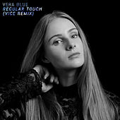Regular Touch (Vice Remix) by Vera Blue