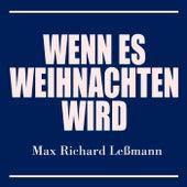 Wenn es Weihnachten wird von Max Richard Leßmann