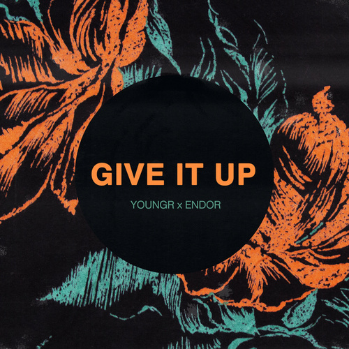 Give It Up (Youngr x Endor) de Endor