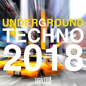 Underground Techno 2018 by Various Artists