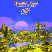 Audible Edibles (GRiZ Remix) by Freddy Todd