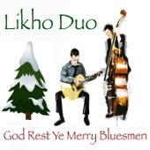 God Rest Ye Merry Bluesmen by Likho Duo