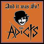 And It Was So! de The Adicts