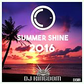 Summer Shine 2016 (selected by Dj Kingdom) - EP by Various Artists