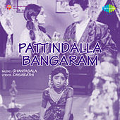 Pattindalla Bangaram (Original Motion Picture Soundtrack) de Various Artists