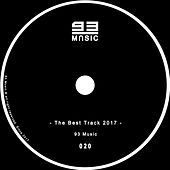 The Best Track 2017 By: 93 Music de Various Artists